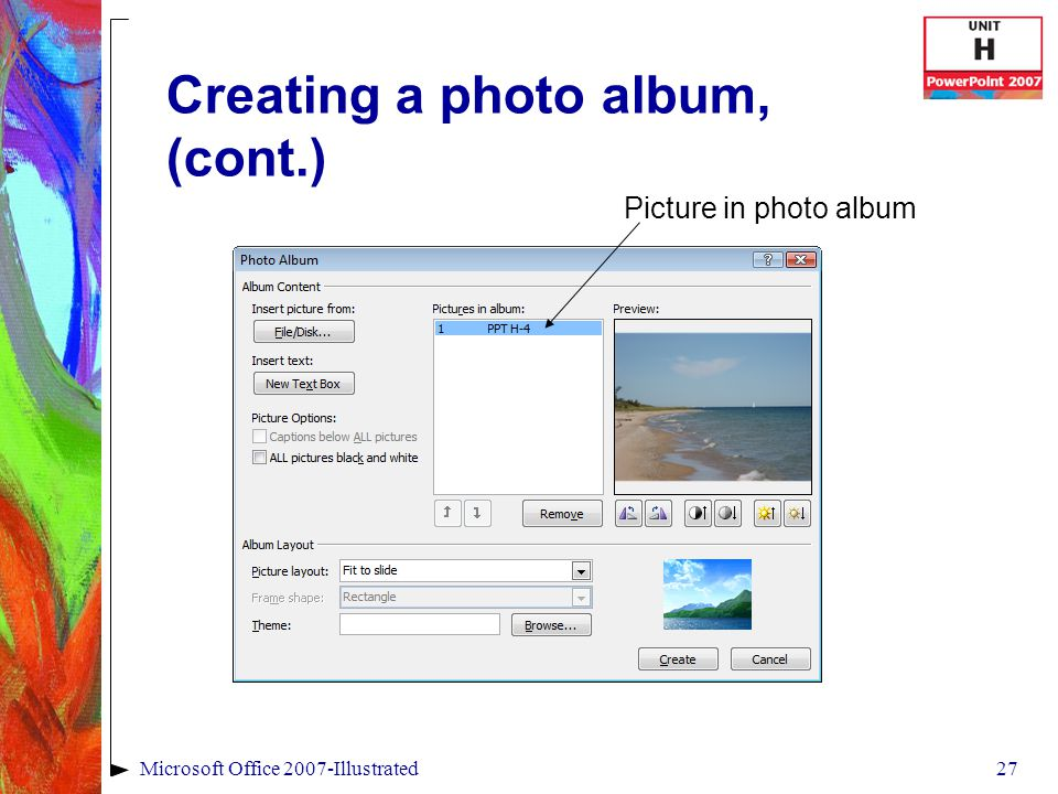 27Microsoft Office 2007-Illustrated Creating a photo album, (cont.) Picture in photo album