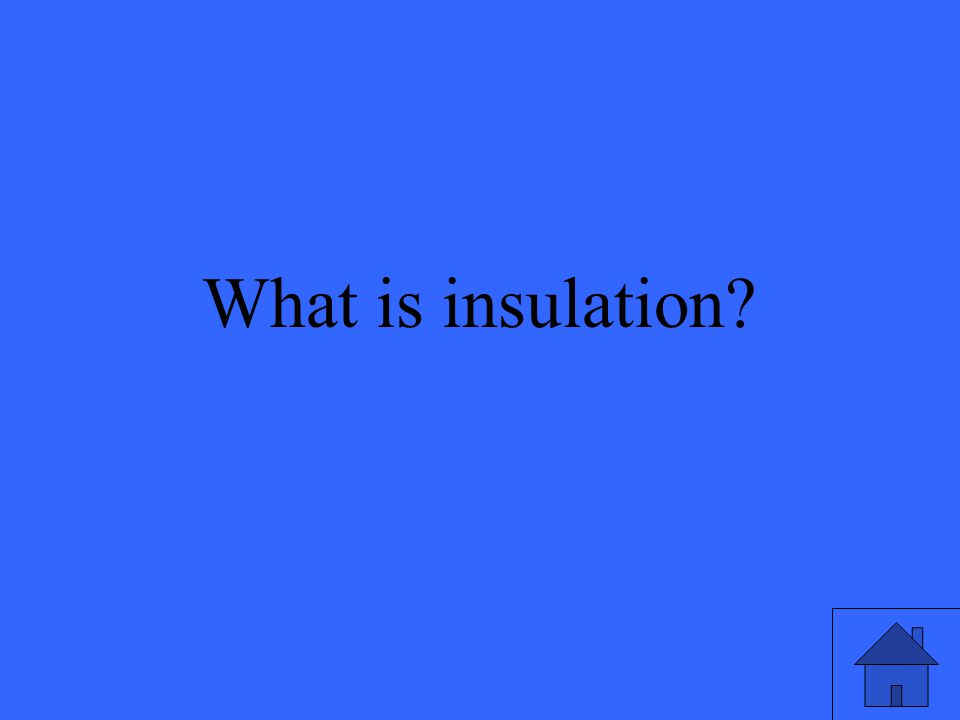 39 What is insulation