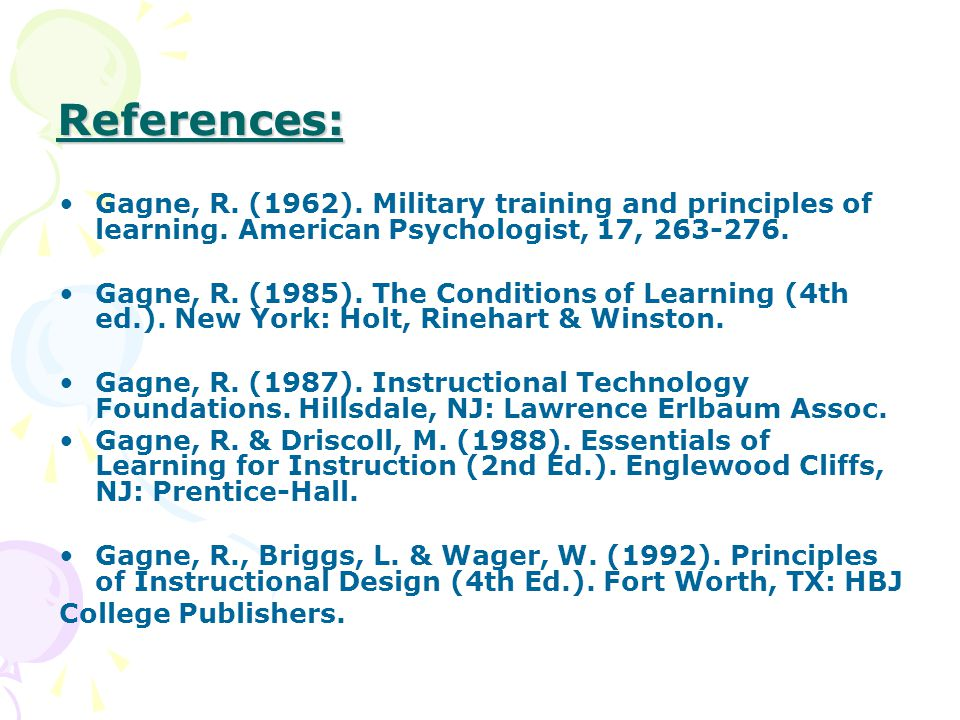 References: Gagne, R. (1962). Military training and principles of learning.