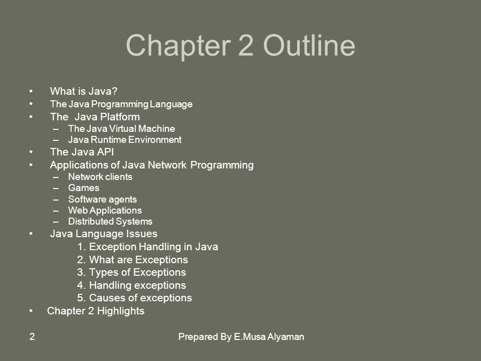 Prepared By E.Musa Alyaman2 Chapter 2 Outline What is Java.
