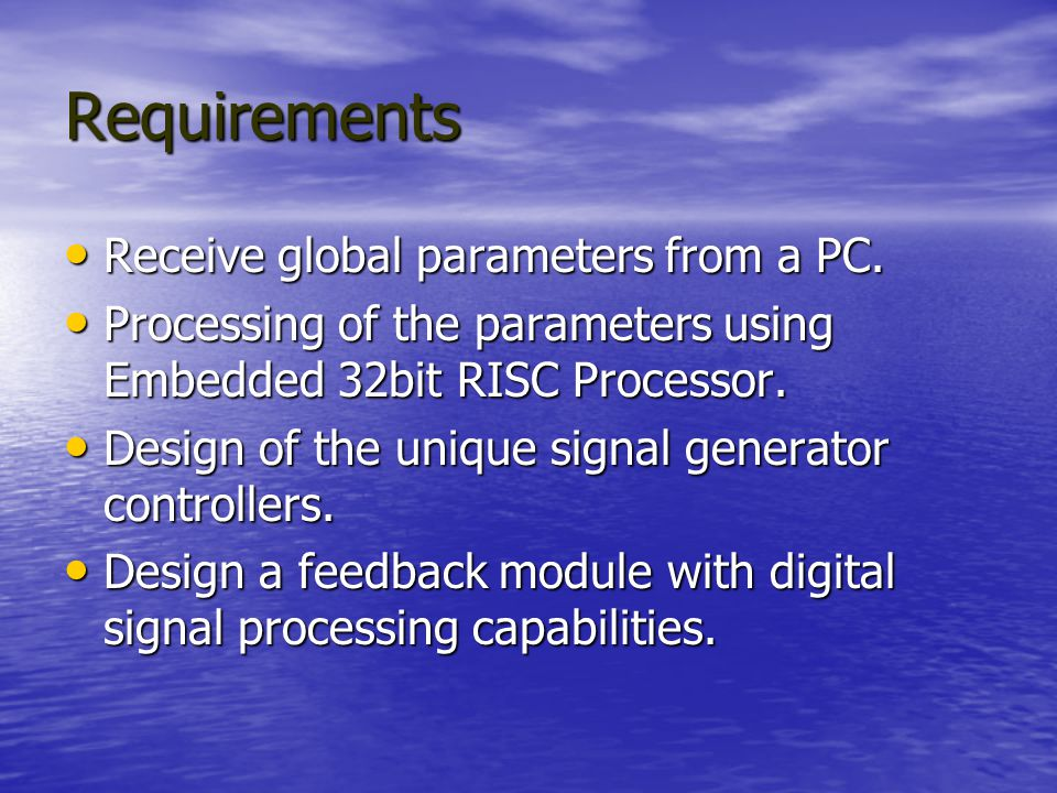 Requirements Receive global parameters from a PC. Receive global parameters from a PC.