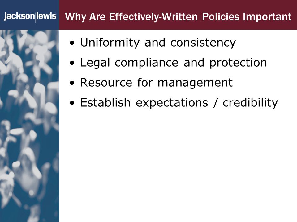 why are policies written