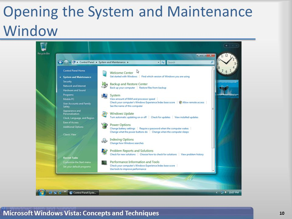 Opening the System and Maintenance Window 10 Microsoft Windows Vista: Concepts and Techniques