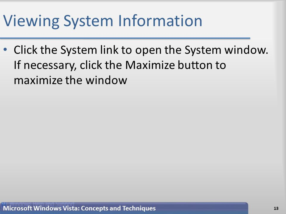 Viewing System Information Click the System link to open the System window.