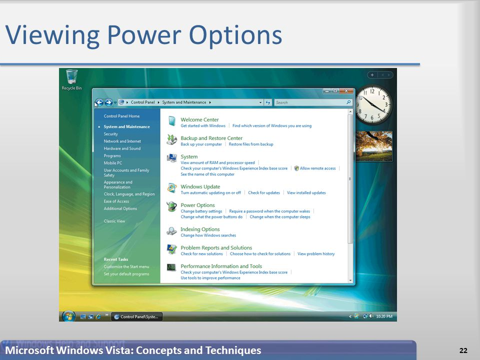 Viewing Power Options 22 Microsoft Windows Vista: Concepts and Techniques