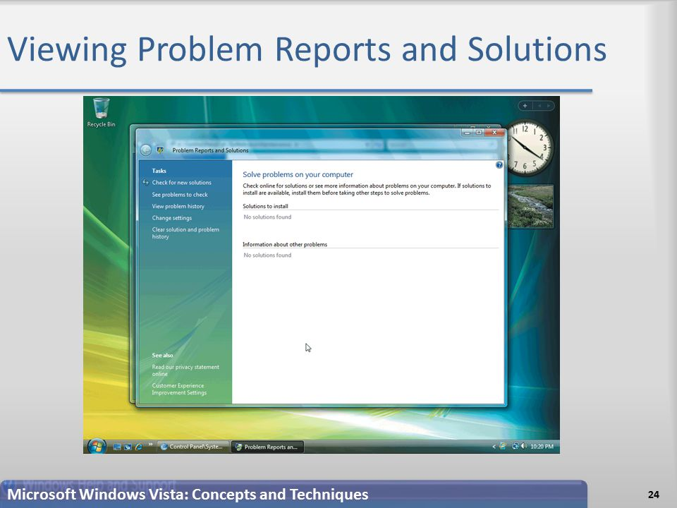 Viewing Problem Reports and Solutions 24 Microsoft Windows Vista: Concepts and Techniques