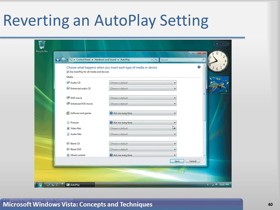 Reverting an AutoPlay Setting 40 Microsoft Windows Vista: Concepts and Techniques