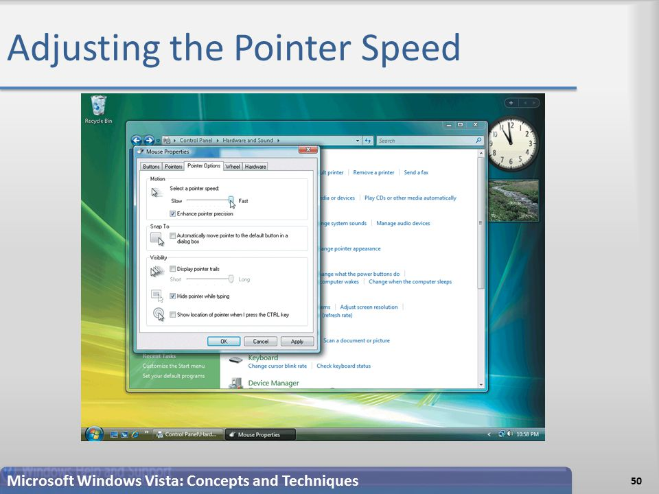 Adjusting the Pointer Speed 50 Microsoft Windows Vista: Concepts and Techniques