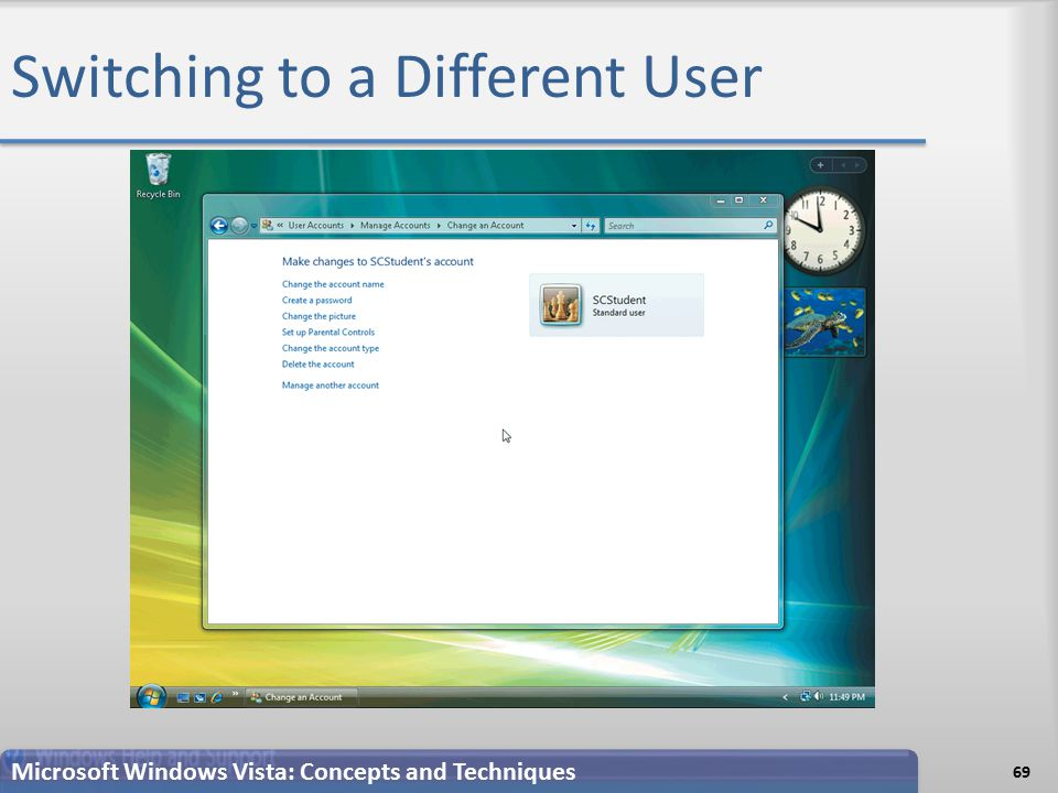 Switching to a Different User 69 Microsoft Windows Vista: Concepts and Techniques