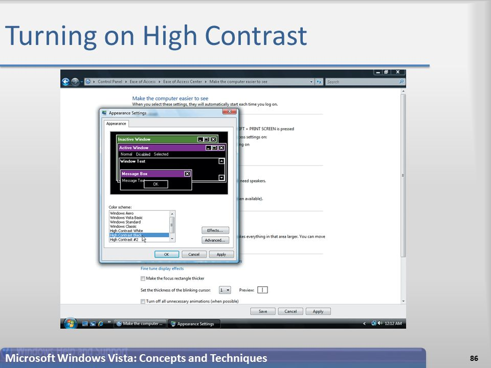 Turning on High Contrast Microsoft Windows Vista: Concepts and Techniques 86