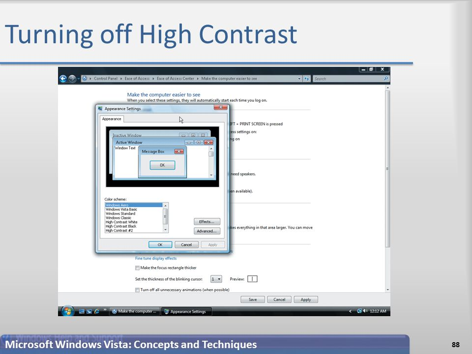 Turning off High Contrast Microsoft Windows Vista: Concepts and Techniques 88