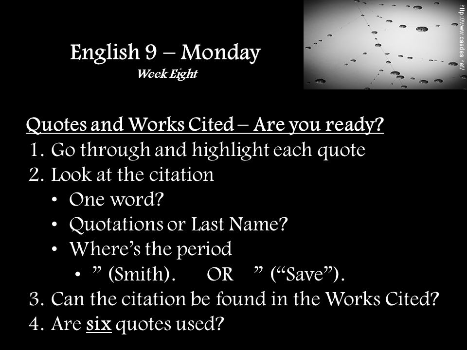 Quotes and Works Cited – Are you ready. 1. Go through and highlight each quote 2.