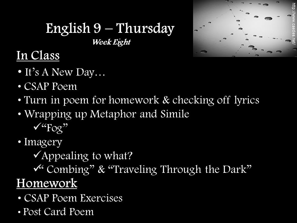 In Class It's A New Day… CSAP Poem Turn in poem for homework & checking off lyrics Wrapping up Metaphor and Simile Fog Imagery Appealing to what.