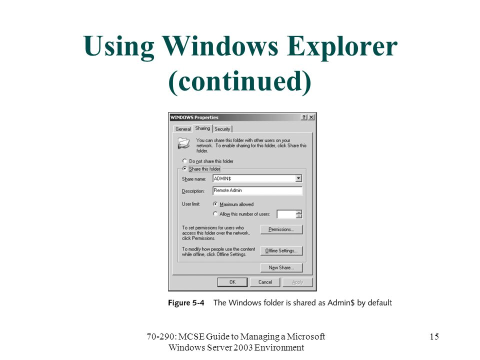 70-290: MCSE Guide to Managing a Microsoft Windows Server 2003 Environment 15 Using Windows Explorer (continued)