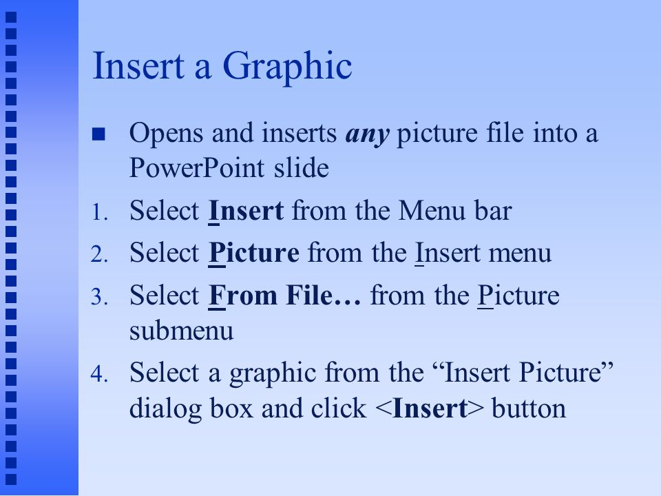 Adding Clip Art n To select pictures or icons from the Microsoft Office ClipArt Gallery 1.