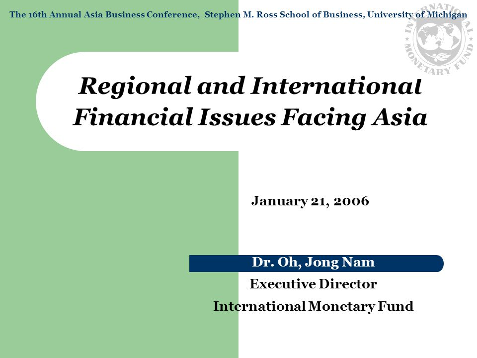 Regional and International Financial Issues Facing Asia Dr.
