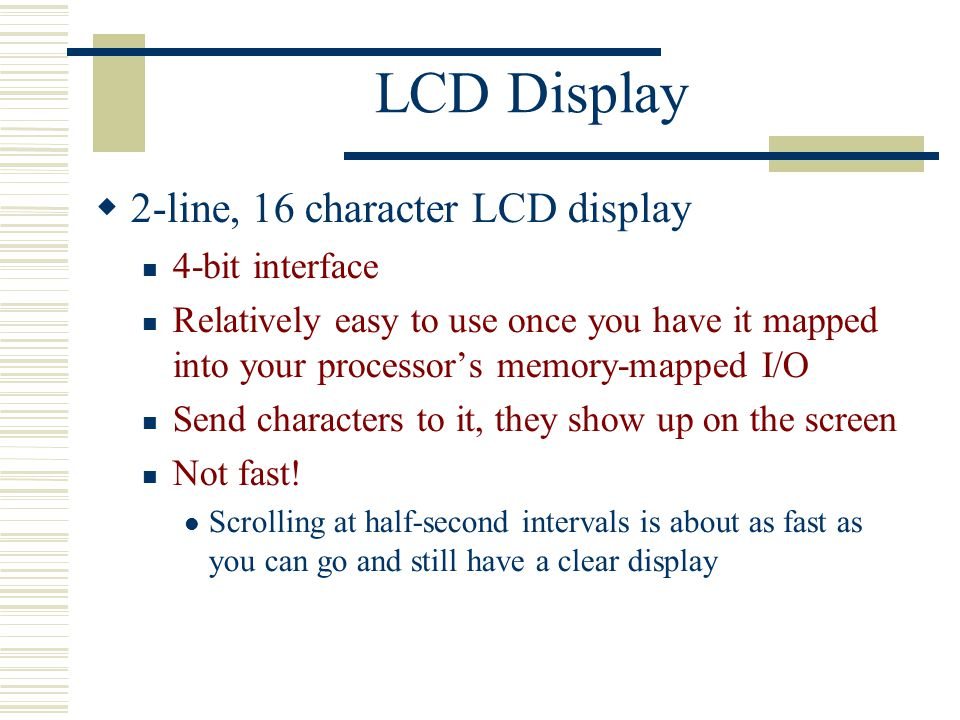 Other I/O LCD display Flash ROM Keyboard (PS/2) UART connectors
