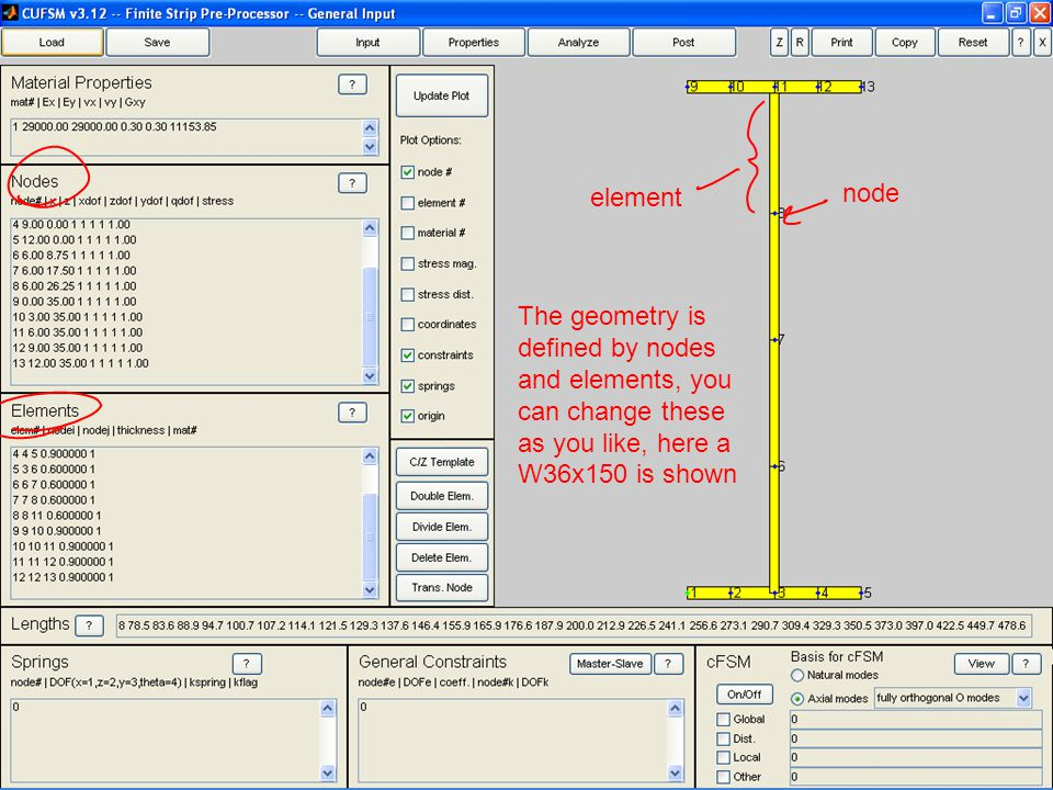 node element The geometry is defined by nodes and elements, you can change these as you like, here a W36x150 is shown