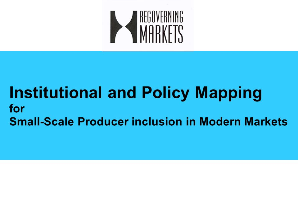 Institutional and Policy Mapping for Small-Scale Producer inclusion in Modern Markets