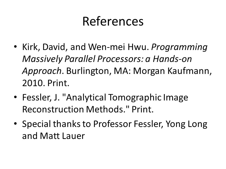 References Kirk, David, and Wen-mei Hwu.