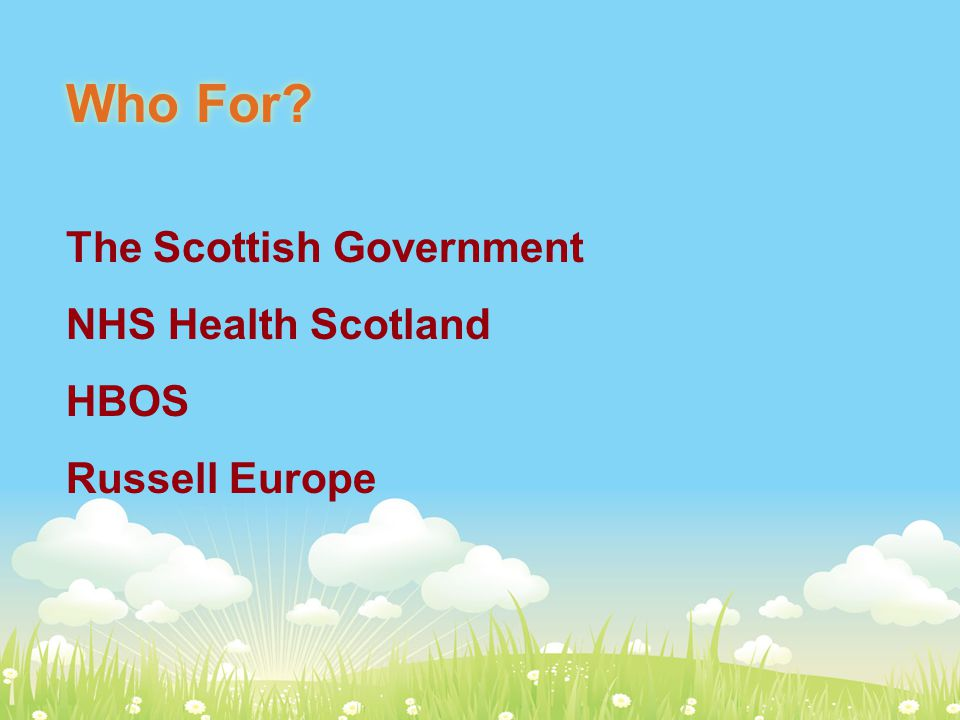 Who For The Scottish Government NHS Health Scotland HBOS Russell Europe