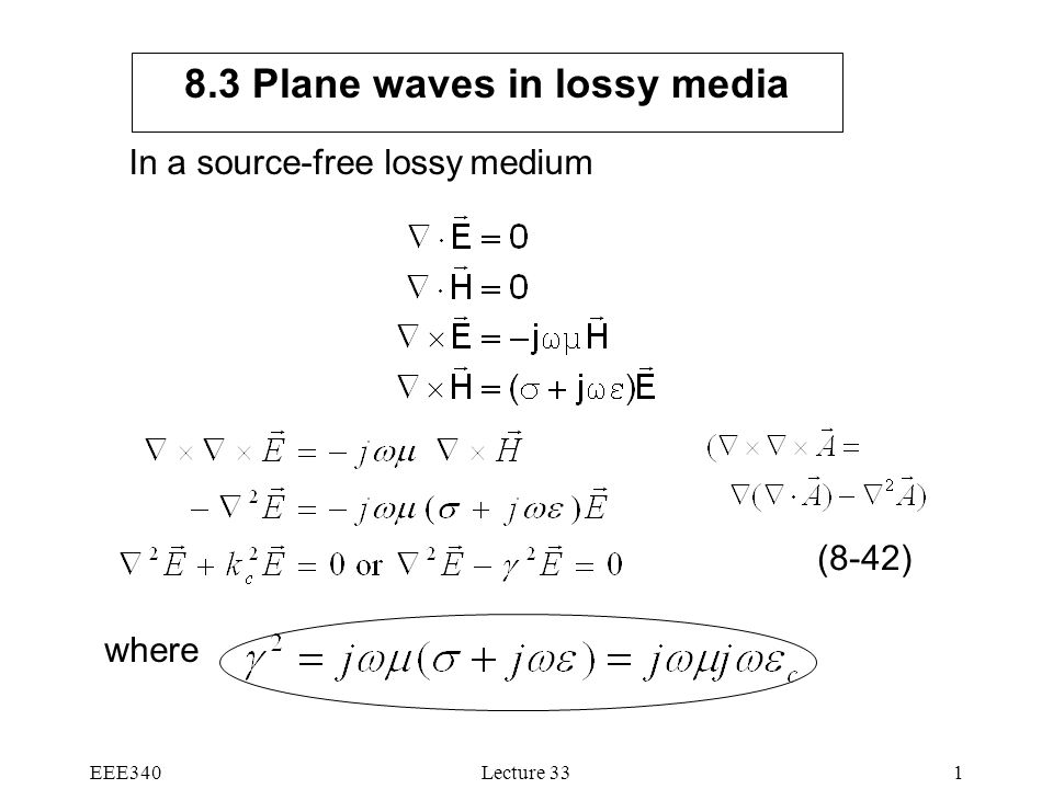 EEE340Lecture Plane waves in lossy media In a source-free lossy