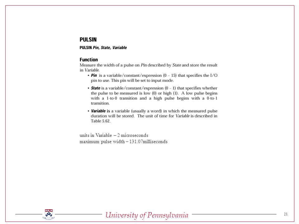 University of Pennsylvania 21 units in Variable – 2 microseconds maximum pulse width – milliseconds