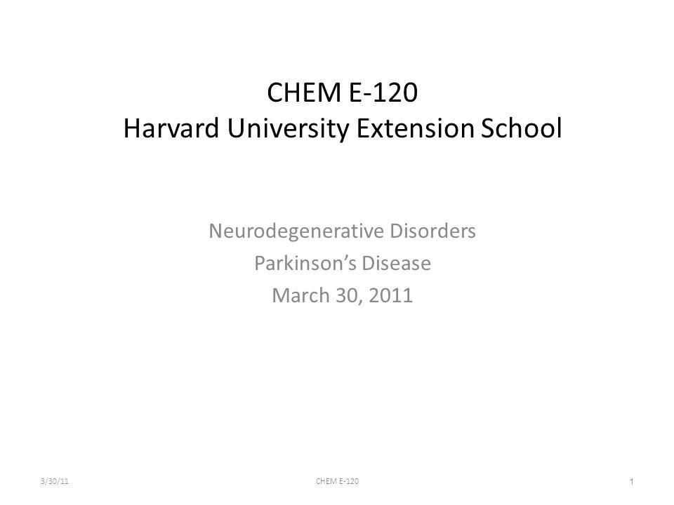 1 CHEM E-120 Harvard University Extension School Neurodegenerative ...