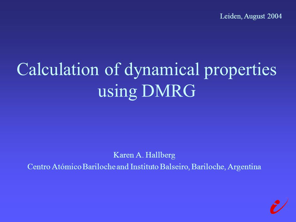 Calculation of dynamical properties using DMRG Karen A.