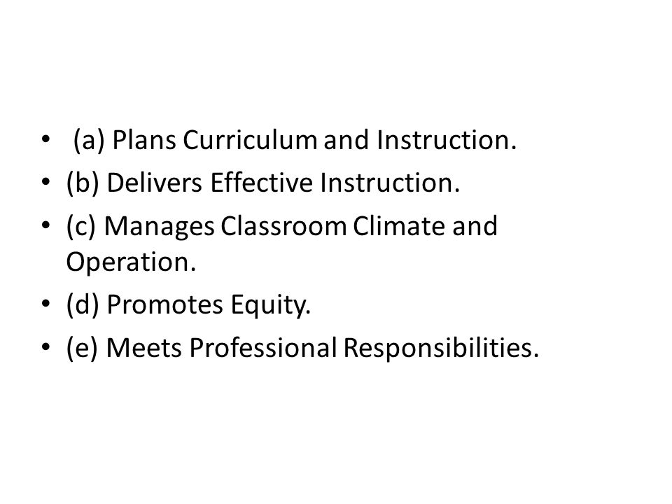 (a) Plans Curriculum and Instruction. (b) Delivers Effective Instruction.