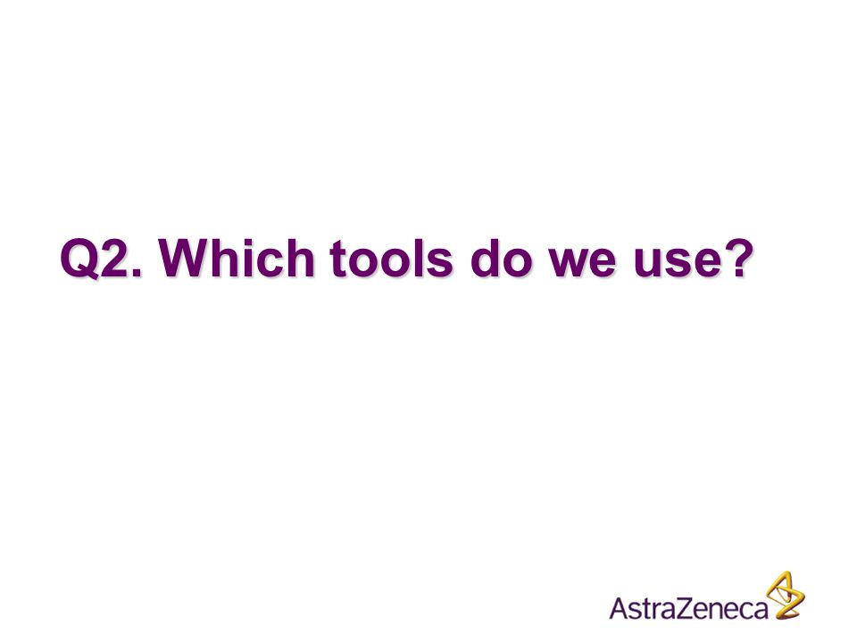 Q2. Which tools do we use