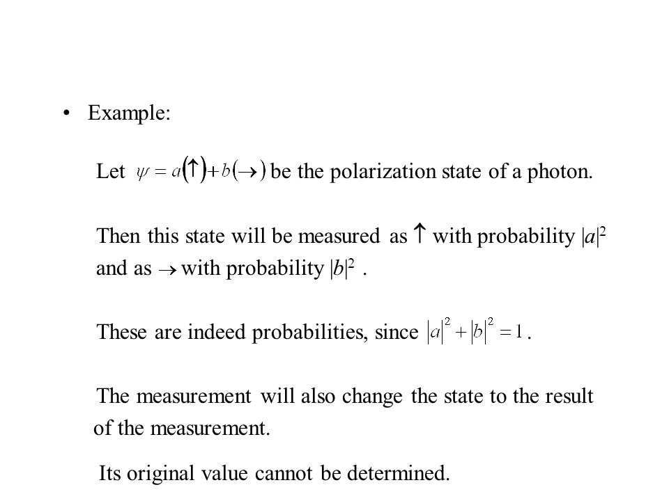 Example: Let be the polarization state of a photon.