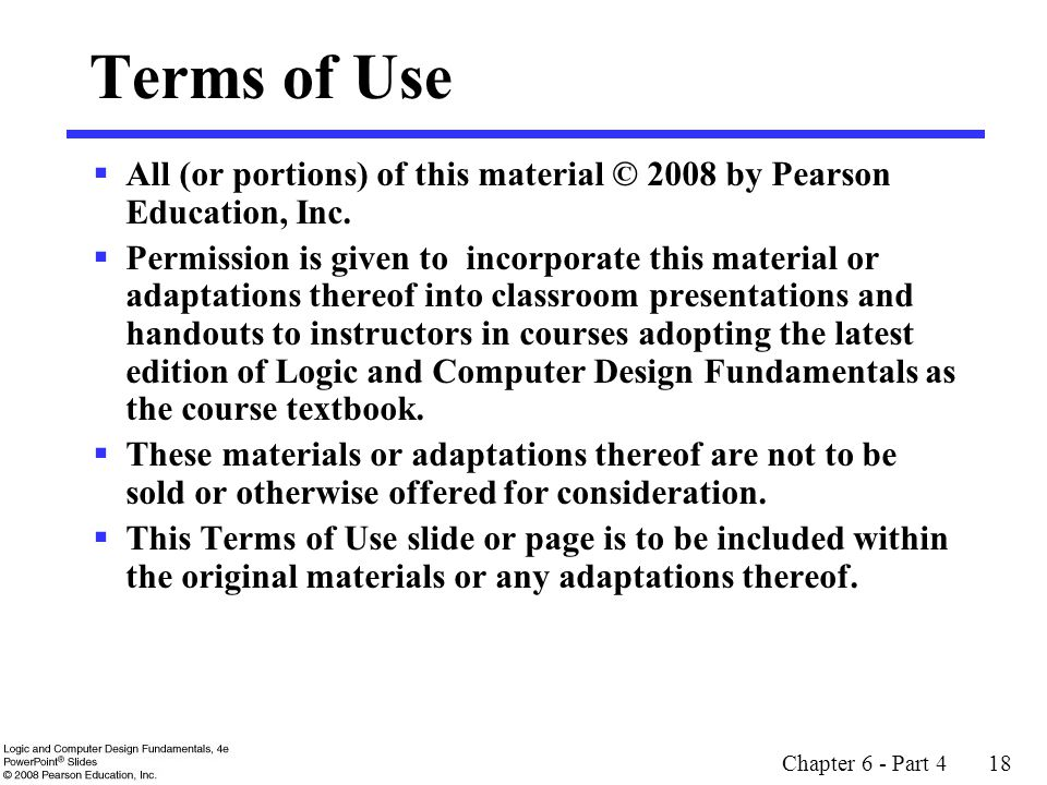 Chapter 6 - Part 4 18 Terms of Use  All (or portions) of this material © 2008 by Pearson Education, Inc.
