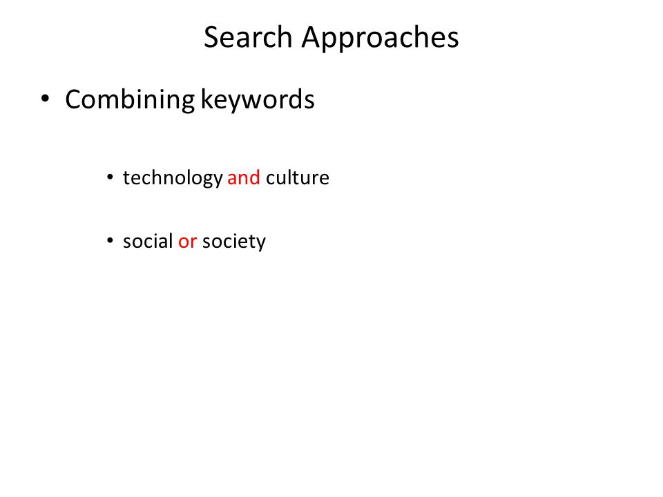Search Approaches Combining keywords technology and culture social or society