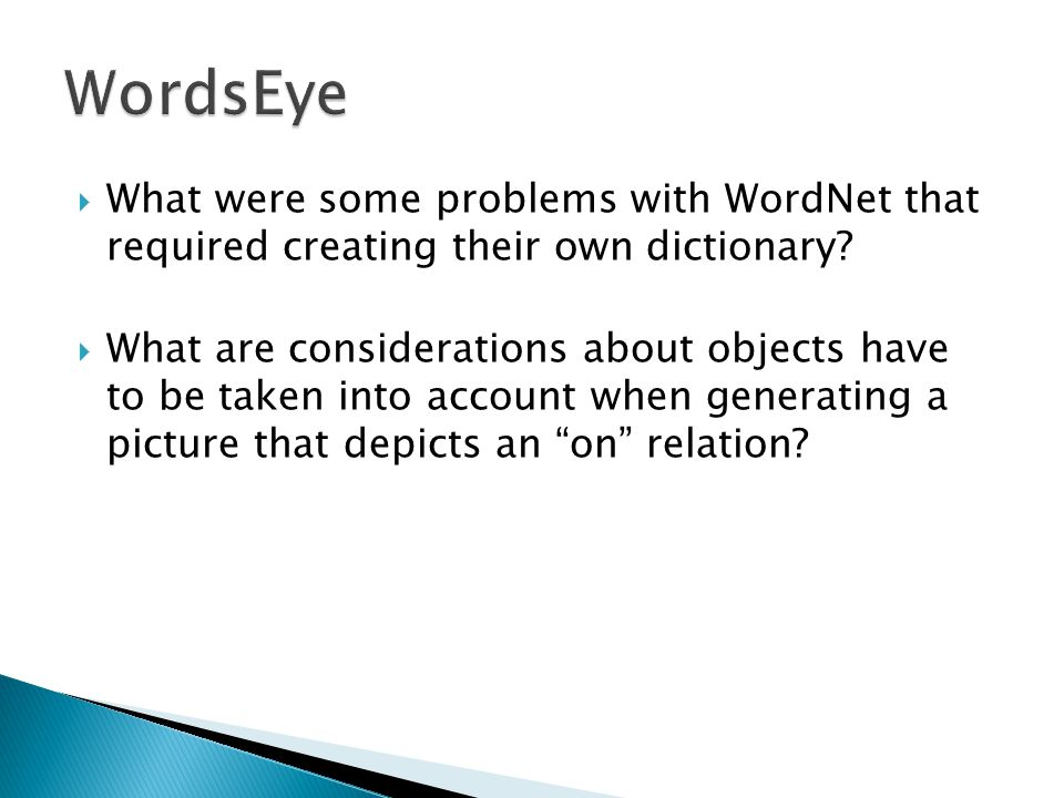  What were some problems with WordNet that required creating their own dictionary.