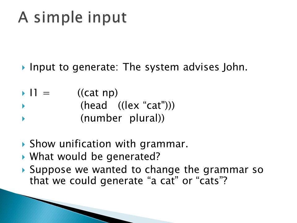  Input to generate: The system advises John.