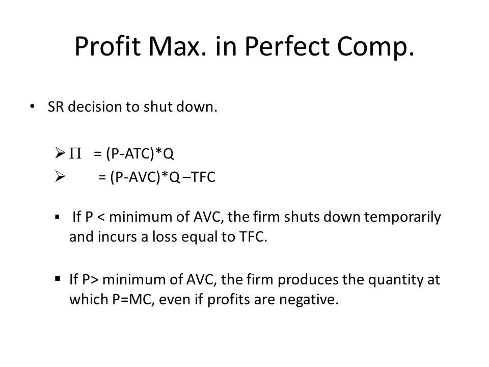 Profit Max. in Perfect Comp. SR decision to shut down.