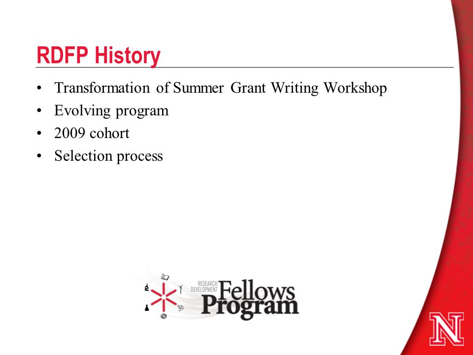 RDFP History Transformation of Summer Grant Writing Workshop Evolving program 2009 cohort Selection process
