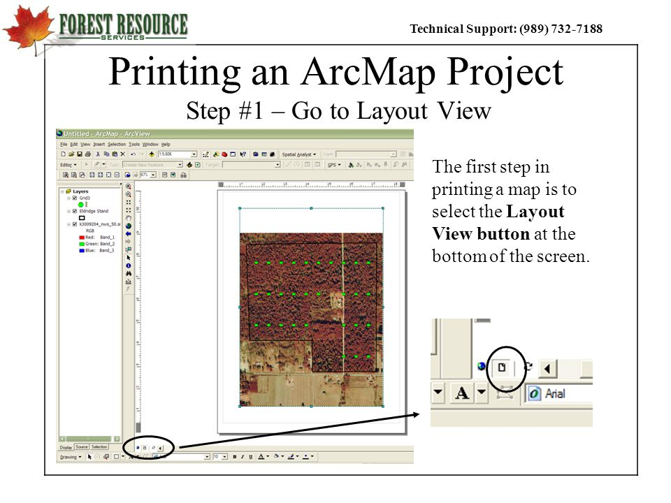 Technical Support: (989) Printing an ArcMap Project Step #1 – Go to Layout View The first step in printing a map is to select the Layout View button at the bottom of the screen.