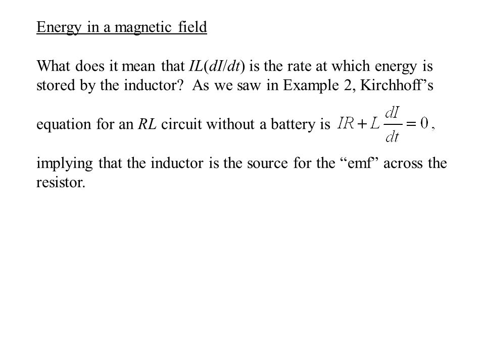 Energy in a magnetic field What does it mean that IL(dI/dt) is the rate at which energy is stored by the inductor.