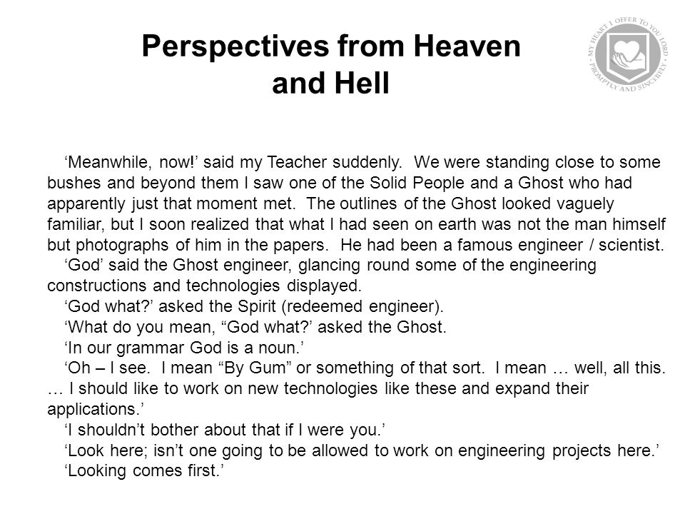 Perspectives from Heaven and Hell 'Meanwhile, now!' said my Teacher suddenly.