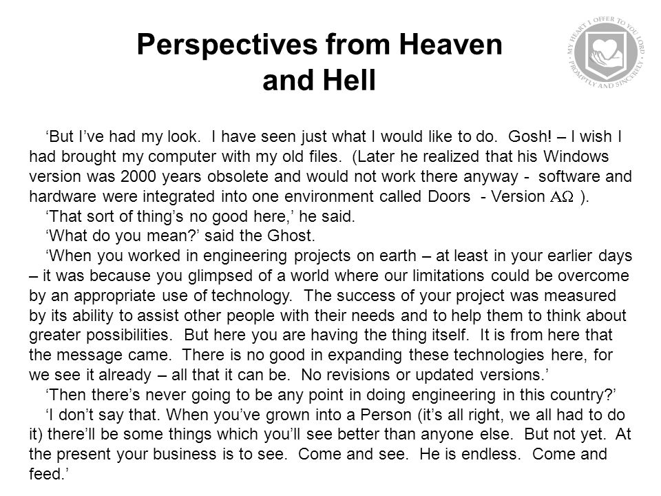 Perspectives from Heaven and Hell 'But I've had my look.