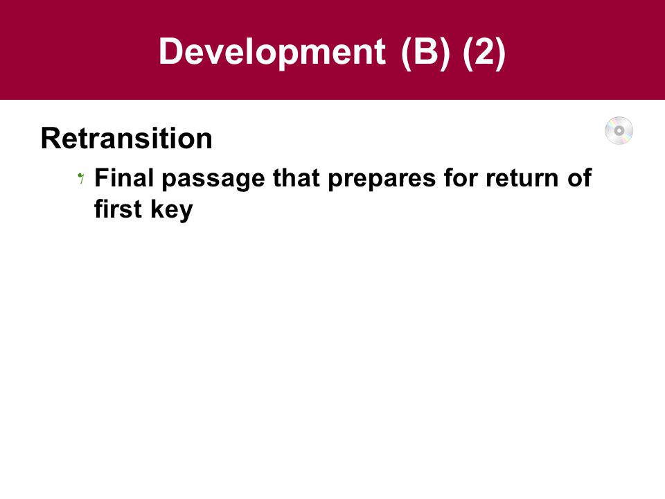 Development (B) (2) Retransition Final passage that prepares for return of first key