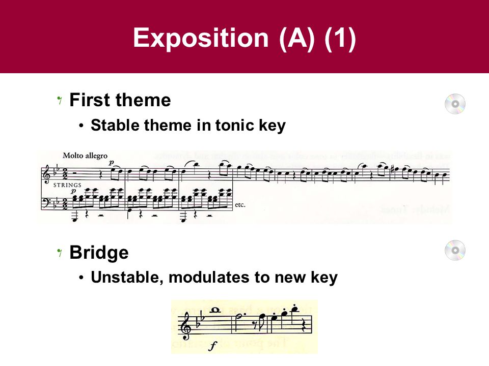 Exposition (A) (1) First theme Stable theme in tonic key Bridge Unstable, modulates to new key