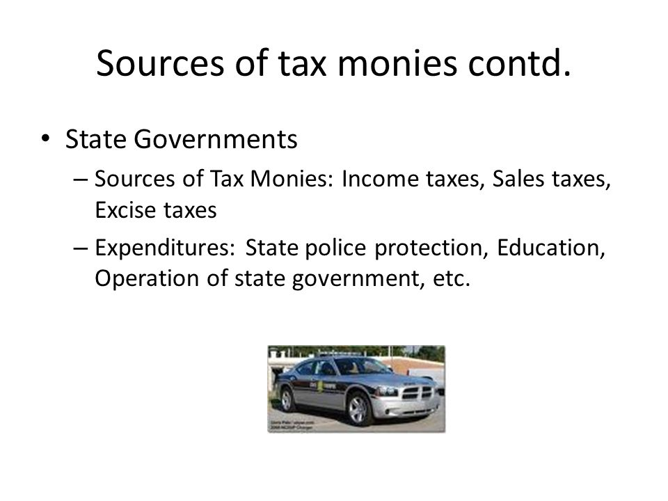 Sources of tax monies contd.