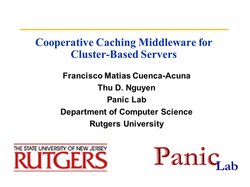 Cooperative Caching Middleware for Cluster-Based Servers Francisco