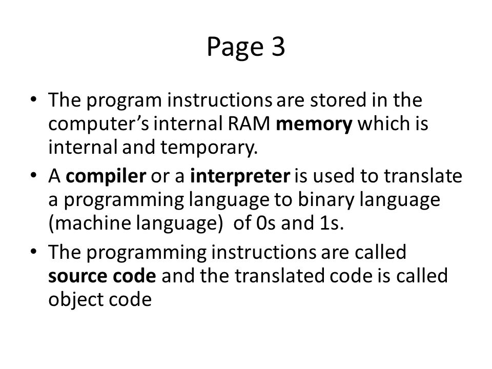 Page 3 The program instructions are stored in the computer's internal RAM memory which is internal and temporary.