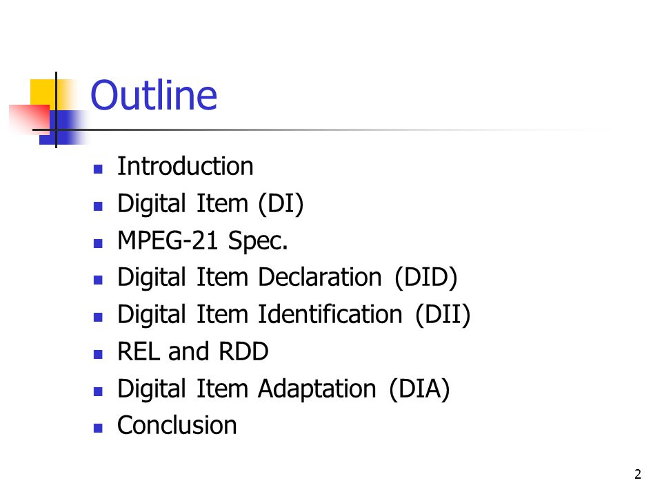 2 Outline Introduction Digital Item (DI) MPEG-21 Spec.