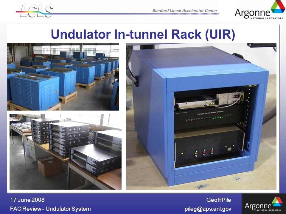Geoff Pile FAC Review - Undulator 17 June 2008 Undulator In-tunnel Rack (UIR)