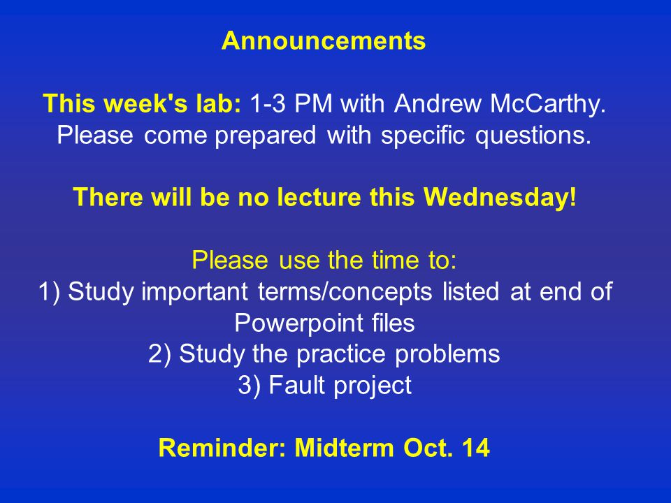 Announcements This week s lab: 1-3 PM with Andrew McCarthy.